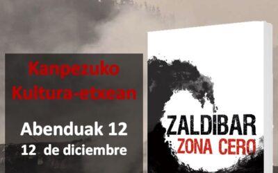 «Zaldibar zona cero» liburuaren aurkezpena