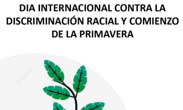 Día Internacional contra la discriminación racial y comienzo de la primavera