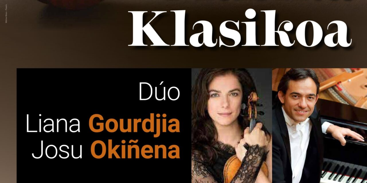 Música Clásica – Musika klasikoa: Dúo Liana Gourdjia – Josu Okiñena.